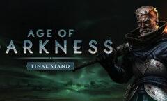 Age of Darkness Final Stand Türkçe Yama